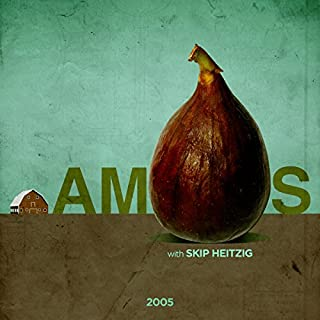 30 Amos - 2005                   By:                                                                                                                                 Skip Heitzig                               Narrated by:                                                                                                                                 Skip Heitzig                      Length: 3 hrs and 15 mins     1 rating     Overall 5.0