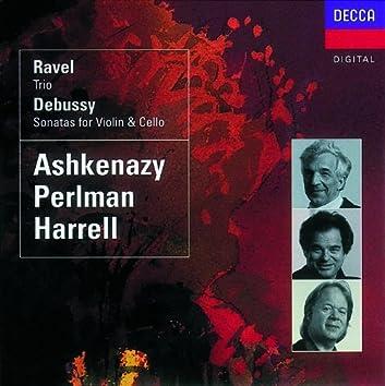 Debussy: Violin Sonata; Cello Sonata/Ravel: Piano Trio