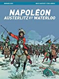 Napoléon, Austerlitz et Waterloo