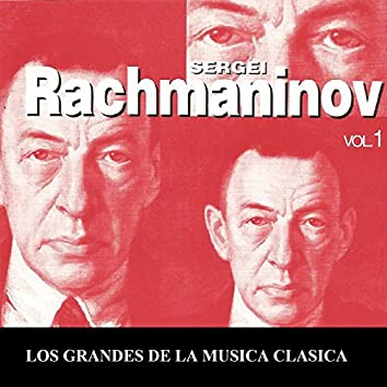 Los Grandes de la Musica Clasica - Sergei Rachmaninov Vol. 1