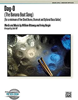 Day-o - the Banana Boat Song: For a Minimum of Five Steel Drums, Plus Drumset, and Optional Bass Guitar, Conductor Score &...