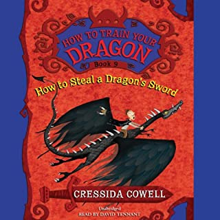 How to Train Your Dragon: How to Steal a Dragon's Sword                   By:                                                                                                                                 Cressida Cowell                               Narrated by:                                                                                                                                 David Tennant                      Length: 5 hrs and 1 min     387 ratings     Overall 4.9
