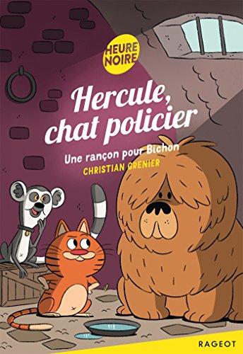 Hercule, chat policier - Une rançon pour Bichon (Heure noire) (French Edition)