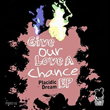 Give Our Love A Chance EP