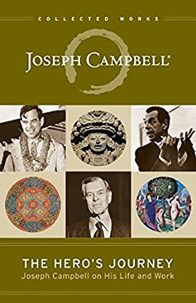 The Heros Journey: Joseph Campbell on His Life and Work