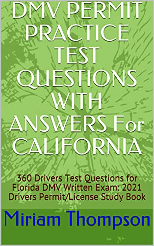 DMV PERMIT PRACTICE TEST QUESTIONS WITH ANSWERS For CALIFORNIA: 360 Drivers Test...