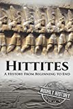Hittites: A History from Beginning to End