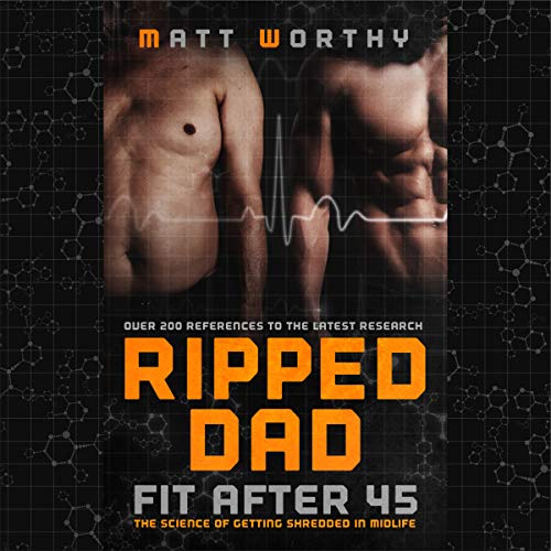 Ripped Dad: Fit After 45 audiobook cover art