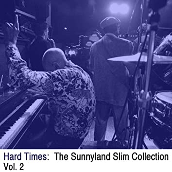 Hard Times: The Sunnyland Slim Collection, Vol. 2