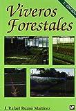 Viveros forestales. Manual de cultivo y proyectos: Manual de cultivo y proyectos