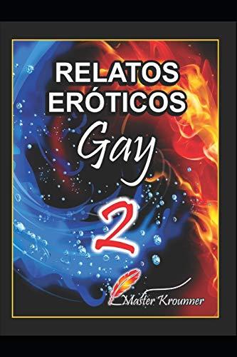 RELATOS EROTICOS GAY VOL. 2 (Spanish Edition)