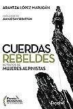 Cuerdas rebeldes. Retratos de mujeres alpinistas