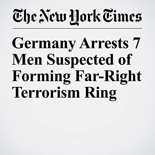 Germany Arrests 7 Men Suspected of Forming Far-Right Terrorism Ring copertina