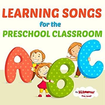 Learning Songs for the Preschool Classroom