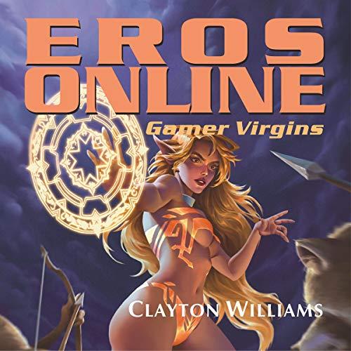 Gamer Virgins - Clayton Williams