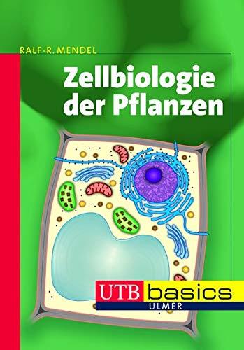 Zellbiologie der Pflanzen (utb basics, Band 3423)
