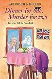 Dinner for one, Murder for two: Ein neuer Fall für Pippa Bolle (Ein Pippa-Bolle-Krimi 2)