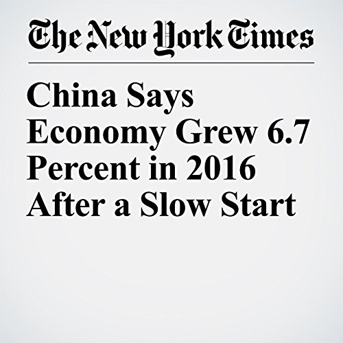 China Says Economy Grew 6.7 Percent in 2016 After a Slow Start copertina