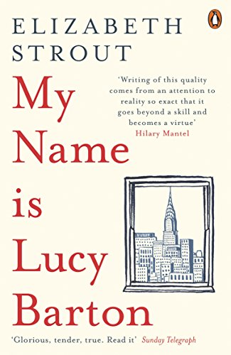 My Name Is Lucy Barton: From the Pulitzer Prize-winning author of Olive Kitteridge