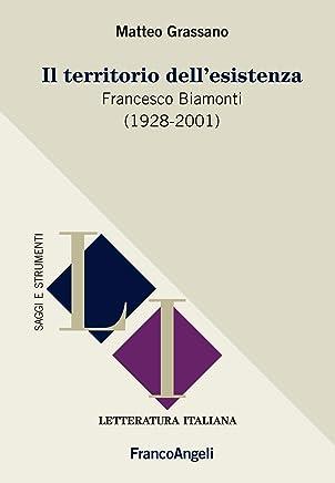Il territorio dellesistenza: Francesco Biamonti (1928-2001)