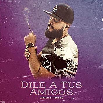Dile a Tus Amigos (feat. Yair Mc)