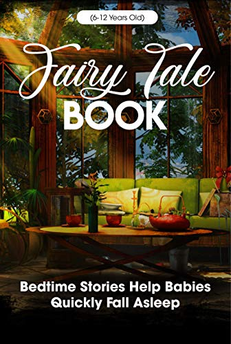 Fairy Tale Book Bedtime Stories Help Babies Quickly Fall Asleep (6-12 Years Old): Bedtime Story