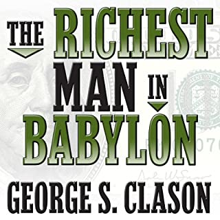 The Richest Man in Babylon                   Written by:                                                                                                                                 George S. Clason                               Narrated by:                                                                                                                                 Grover Gardner                      Length: 4 hrs and 4 mins     295 ratings     Overall 4.8
