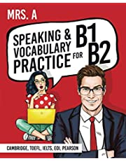 Speaking And Vocabulary Practice For B1-B2: For Cambridge, TOEFL, EOI, IELTS, Pearson
