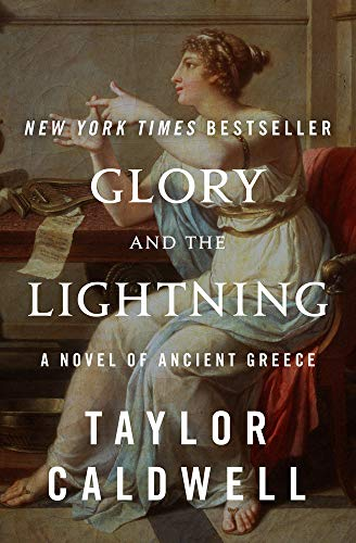 Compare Textbook Prices for Glory and the Lightning: A Novel of Ancient Greece  ISBN 9781504066259 by Caldwell, Taylor