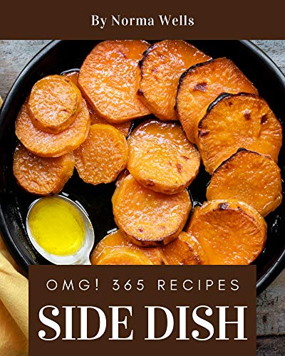 OMG! 365 Side Dish Recipes: Keep Calm and Try Side Dish Cookbook (English Edition)