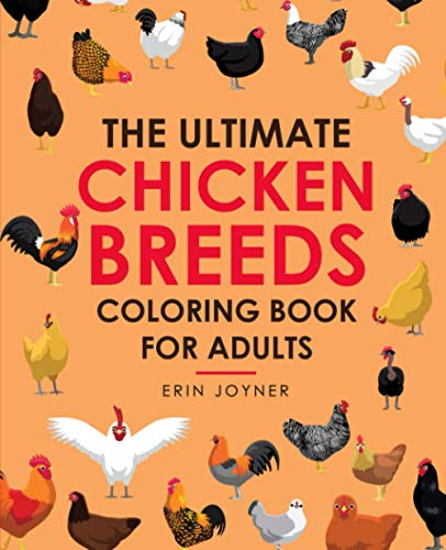 The Ultimate Chicken Breeds Coloring Book for Adults