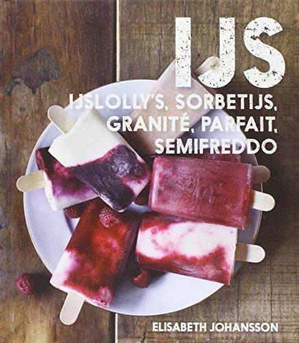 IJs: ijslolly's, sorbetijs, granite, parfait, semifreddo