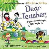 Dear Teacher,: A Celebration of People Who Inspire Us