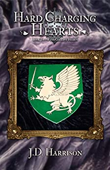 Hard Charging Hearts (Gallant Hearts Book 2) by [J.D. Harrison]