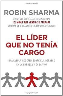 El l・・スュder que no ten・・スュa cargo: Una f・・ス。bula moderna sobre el ・・スゥxito en la empresa y en la vida (Spanish Edition) by...