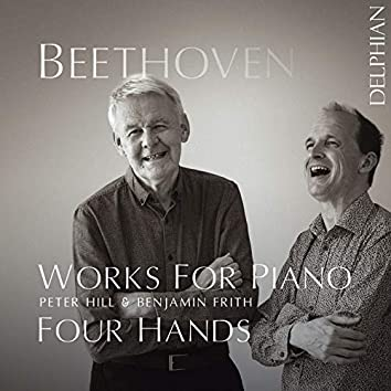 Beethoven: Works for Piano Four Hands
