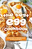The Best Egg Cookbook: Learn How to Prepare Eggs in Delicious Ways (English Edition)