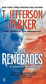 The Renegades (Charlie Hood Novel Book 2) by [T. Jefferson Parker]