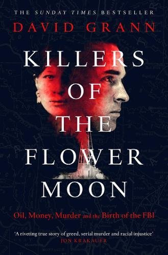Image OfKillers Of The Flower Moon : Oil, Money, Murder And The Birth Of The FBI