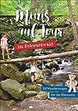 Wandern mit Kindern: Minis auf Tour im Schwarzwald. Wandern mit Kindern: Wanderführer für Familien mit kleinen Kindern. Das Familienwanderbuch.: 39 Wanderungen für die Kleinsten