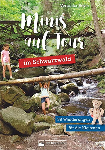 Minis auf Tour im Schwarzwald: 39 Wanderungen für die Kleinsten