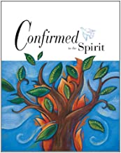 Confirmed in the Spirit Student Edition (Confirmed in the Spirit/Confirmado en el Espiritu 2007)