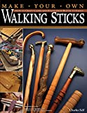 Make Your Own Walking Sticks: How to Craft Canes and Staffs from Rustic to Fancy (Fox Chapel Publishing) 15 Step-by-Step Woodworking Projects, 25 Topper Patterns from Lora Irish, and Stickmaking Tips