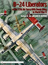 B-24 Liberators of the 15th Air Force/49th Bomb Wing in World War II (Schiffer Military History)