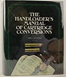 The Handloader's Manual of Cartridge Conversions - John J. Donnelly