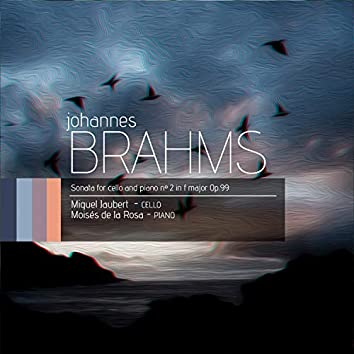 Johannes Brahms: Sonata for Cello and Piano Nº2 in F Major, Op. 99