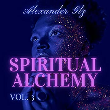 Spiritual Alchemy, Vol. 3