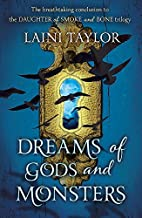 Dreams of Gods and Monsters: Daughter of Smoke and Bone Trilogy Book 3 by Laini Taylor (26-Mar-2015) Paperback