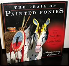 Trail of the Painted Ponies: From Fine Art to Collectibles, Anniversary Edition