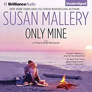 Only Mine     A Fool's Gold Romance, Book 4              Written by:                                                                                                                                 Susan Mallery                               Narrated by:                                                                                                                                 Tanya Eby                      Length: 8 hrs and 54 mins     1 rating     Overall 5.0